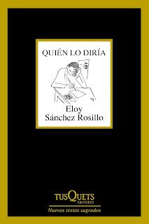 """""""Quién lo diría"""" - Eloy Sánchez Rosillo"""