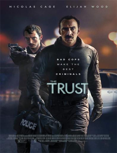 Ver The Trust (Policías corruptos) (2016) Online