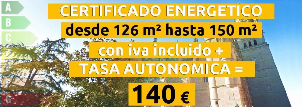 certificado y tasa 126 hasta 150 m2 = 140 €
