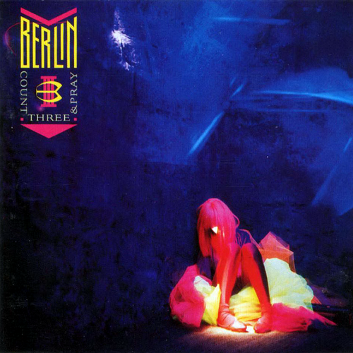 """Count Three & Pray"" album by Berlin"