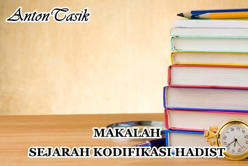 MAKALAH SEJARAH KODIFIKASI HADIST