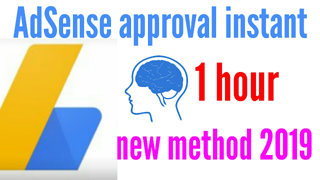 how to get Adsense approval instant new trick -2019