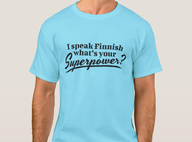 I speak Finnish what's your Superpower? t-paita