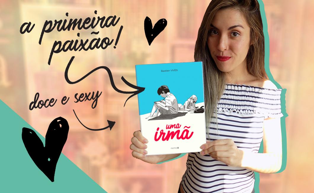 HQ 'Uma Irmã', de Bastien Vivès, retrata a primeira paixão de um jeito doce, provocante e com cumplicidade fraternal | Resenha do livro