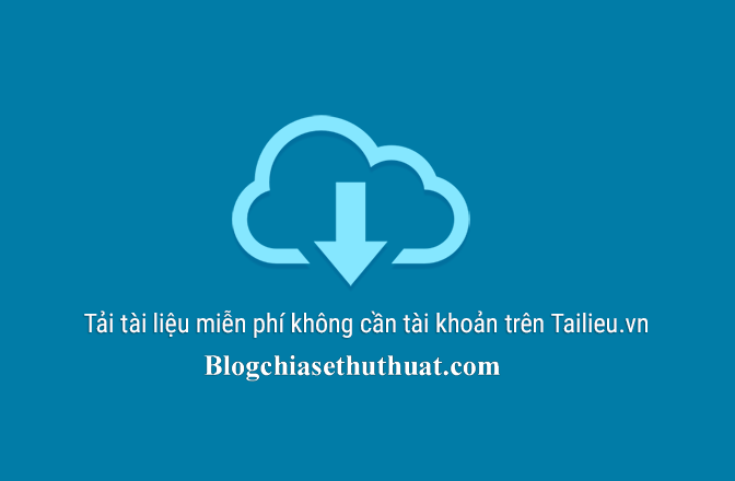 Tải tài liệu miễn phí không cần tài khoản trên Tailieu.vn