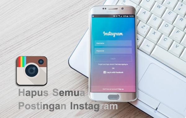 Cara Mudah Hapus Semua Postingan Instagram