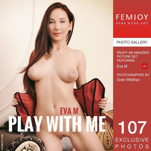 Femjoy01-22 Eva M - Play With Me 11020