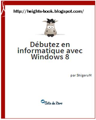 Télécharger Livre Gratuit Débutez en informatique avec Windows 8 pdf