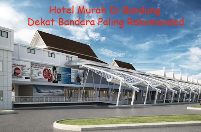 Hotel Murah Di Bandung Dekat Bandara Paling Rekomended