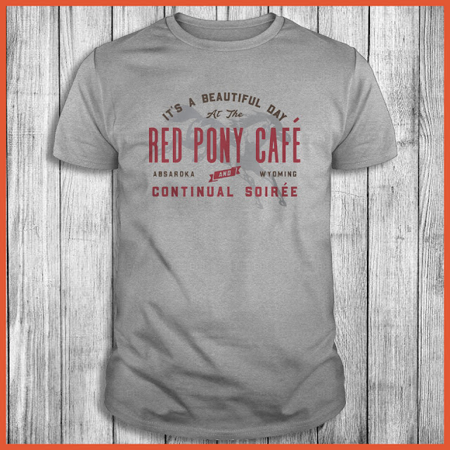 It's a beautiful day Red Pony Cafe absaroka and wyoming continual soiree Shirt