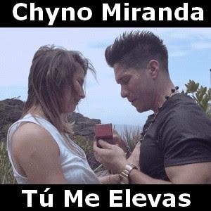 Chyno Miranda - Tu Me Elevas (propuesta matrimonio)