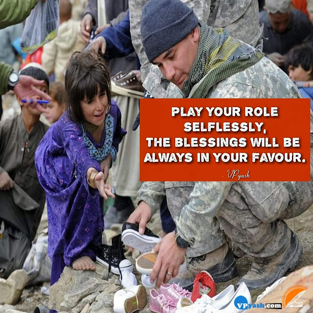 Play Your Role Selflessly And Let The Blessings Be On our side