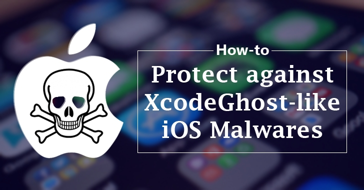 How to Protect Yourself against XcodeGhost like iOS Malware Attacks