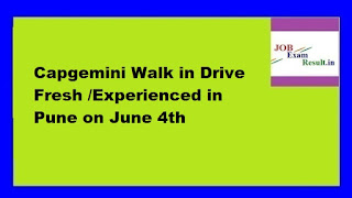 Capgemini Walk in Drive Fresh /Experienced in Pune on June 4th