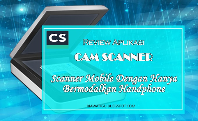 Cam Scanner - Scanner Mobile Dengan Hanya Bermodalkan Handphone