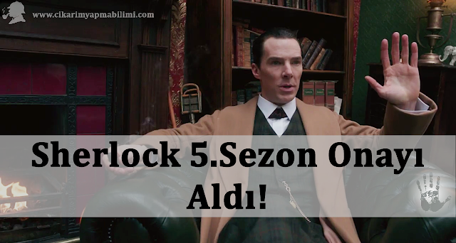 Sherlock 5sezon Onayı Aldı çıkarım Yapma Bilimi