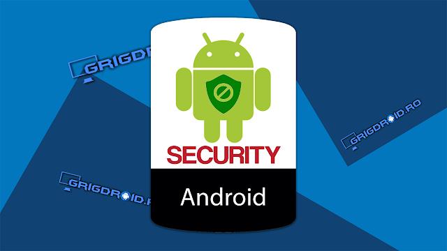 Cele mai bune 9 sfaturi pentru siguranța/securitatea unui telefon Android