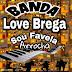 BANDA LOVE BREGA - SOU FAVELA