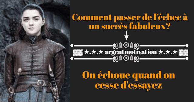 COMMENT PASSER DE L'ÉCHEC A UN SUCCÈS FABULEUX