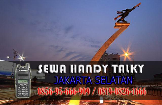 Pusat Sewa HT Area Jakarta Selatan Rental Handy Talky Murah