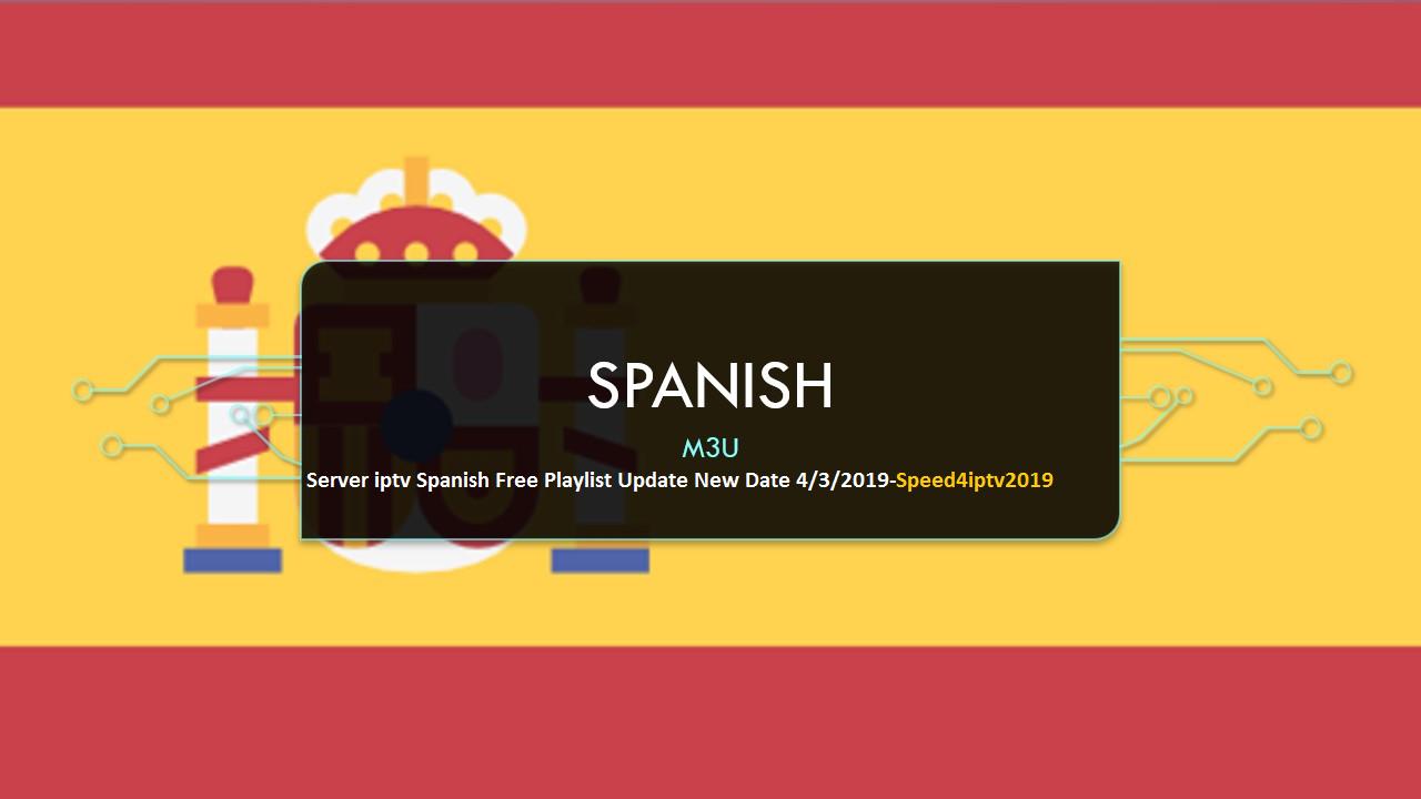 Server iptv Spanish Free Playlist Update New Date 4/3/2019