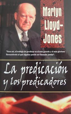 Martyn Lloyd-Jones-La Predicación y Los Predicadores-