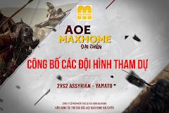 AoE MAXHOME Đại Chiến: Công bố các đội hình tham dự