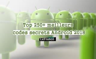 Top 250+ meilleurs derniers codes secrets Android 2018