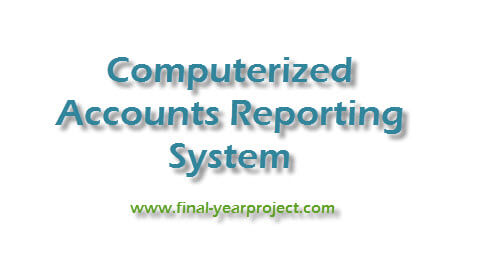 Computerized Accounts Reporting System