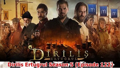 Is Ertuğrul Dying In The New 5th Season (Episode 122)? | Full Synopsis