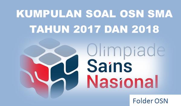 Kumpulan Soal OSN SMA Semua Bidang Tahun 2018 dan 2017