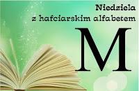 http://misiowyzakatek.blogspot.com/2018/05/niedziela-z-hafciarskim-alfabetem-m.html