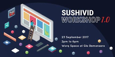 SushiVid Workshop 1.0 (23rd Sept 2017)