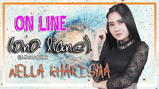 Lirik Lagu Online (Ono Liane) - Nella Kharisma