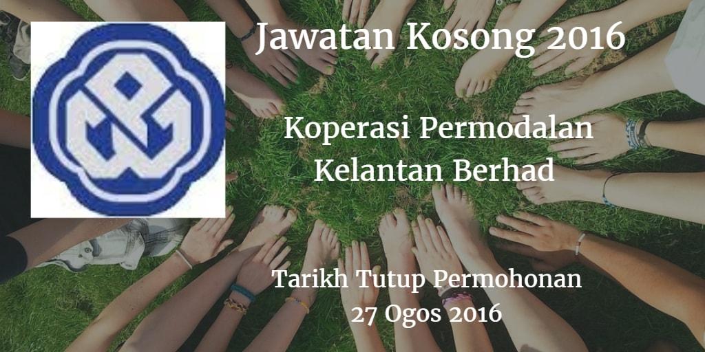 Jawatan Kosong Koperasi Permodalan Kelantan Berhad  27 Ogos 2016