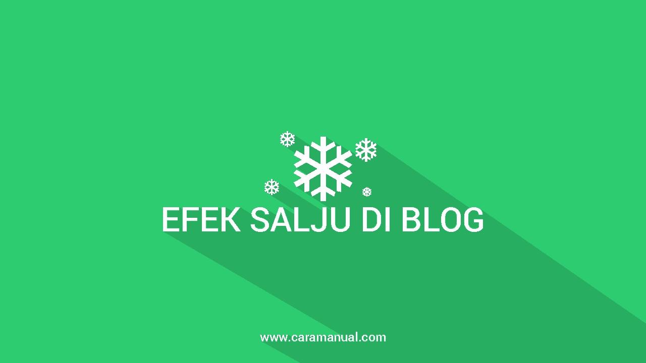 Cara Membuat Efek Salju Berjatuhan di Blog