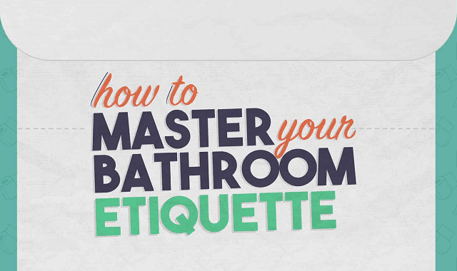 How To Master Your Bathroom Etiquette