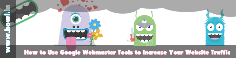 How to use Google Webmaster Tools to Increase Your Website Or Blog Traffic