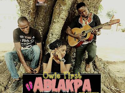 Owie First _ Ablakpa (prod by Gabyceezy)