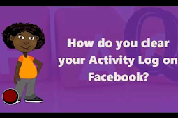 How to Clear Activity Log On Facebook 2018
