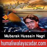 http://www.humaliwalayazadar.com/2016/04/mubarak-hussain-nagri-manqabat-2016.html