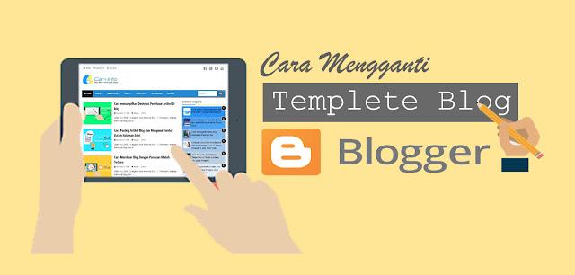 Cara Mengganti Atau Memasang Templete Blog (Edit Templete)