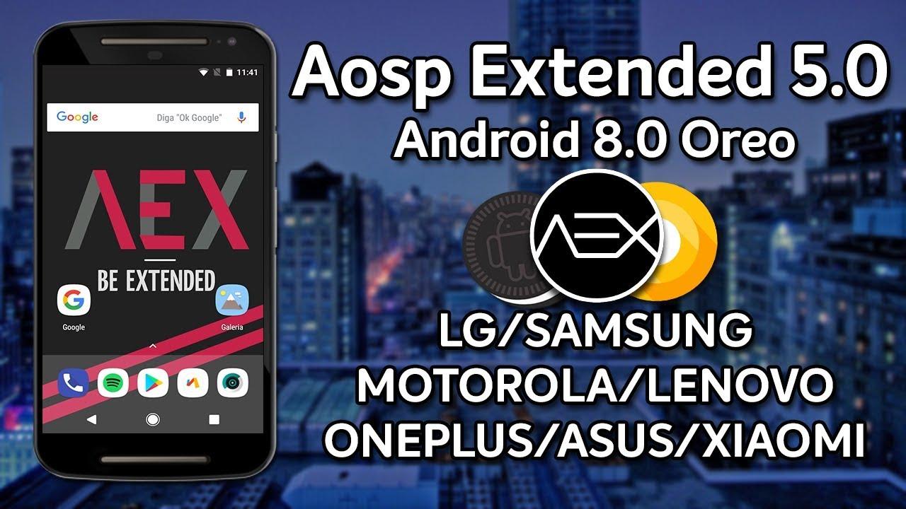 AOSP Extended v5 0 | Android 8 0 Oreo | DESEMPENHO E BATERIA | LG
