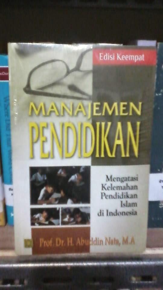 Manajemen Pendidikan: Mengatasi kelemahan pendidikan islam di Indonesia