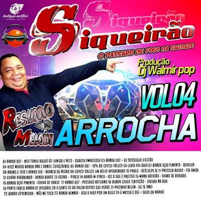 CD ARROCHA SIQUEIRÃO VOL.04 PROD: DJ WALMIR POP / 31/03/2016 / ATUALIZADO