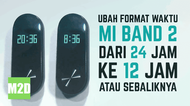 Mi Band 2 jadi 12 jam Android
