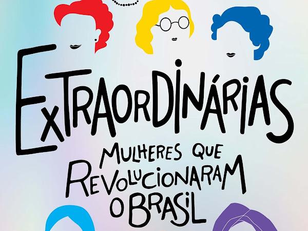 [Resenha] Extraordinárias, de Duda Porto de Souza, Aryane Cararo e Seguinte (Grupo Companhia das Letras)
