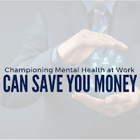 How Championing Mental Health at Work Can Save You Money