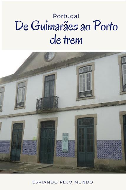 De Guimarães ao Porto
