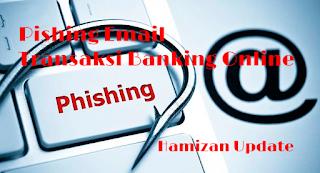 Phising Email Transaksi Banking Online